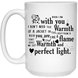 """When I Am With You, I Don't Need The Warmth Of a Jacket....""   Coffee Mug - CustomGrace"