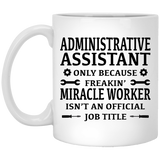 """Administrative Assistant Only""  Coffee Mug - CustomGrace"