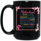 """Motherhood is a choice you make every day to put up someone....."" Coffee mug"