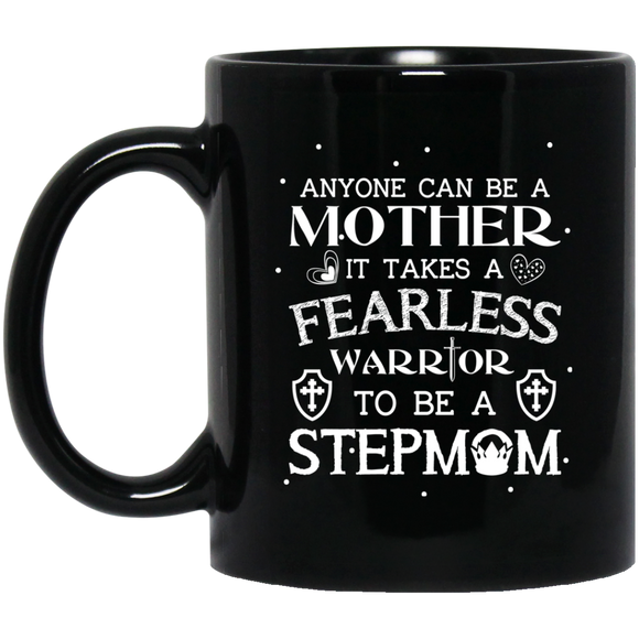 'Anyone can be a mother it takes a fearless warrior to be a stepmom' coffee Mug - CustomGrace