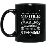 'Anyone can be a mother it takes a fearless warrior to be a stepmom' coffee Mug