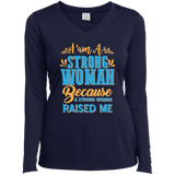"""I Am a Strong Women Because a Strong Women Raised Me""  Womens T-Shirt"