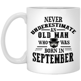 """Never Underestimate an Old Man Who Was Born In September""  Coffee Mug - CustomGrace"