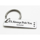 I'll Always Pick You Personalized Keychain