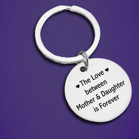 The Love Between A Mother & Daughter Is Forever Keychain