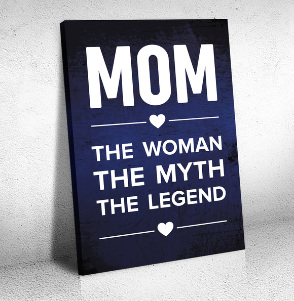 Mom, The Woman, The Myth, The Legend Canvas Wall Art