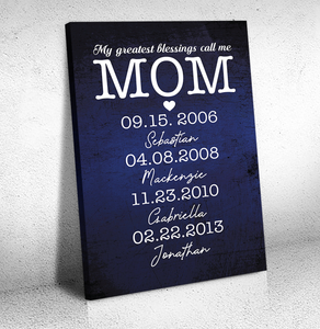 My greatest blessings call me MOM - Personalized Mother's day Canvas gift