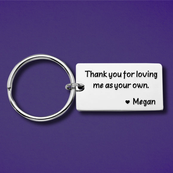 Thank you For Loving me as your own - Custom gift