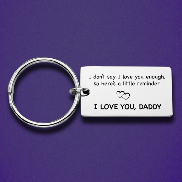 I don't say I love you enough .. Personalized keychain - CustomGrace