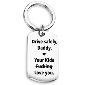 Drive Safely, Daddy Keychain