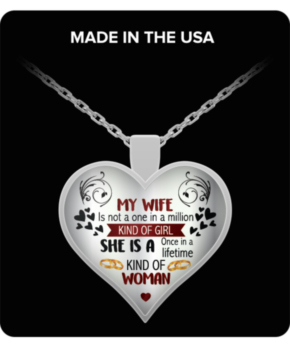 ''My Wife Is Once In A Lifetime Kind Of Woman'' Sliver Necklace