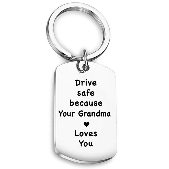 Drive Safe because your Grandma loves you