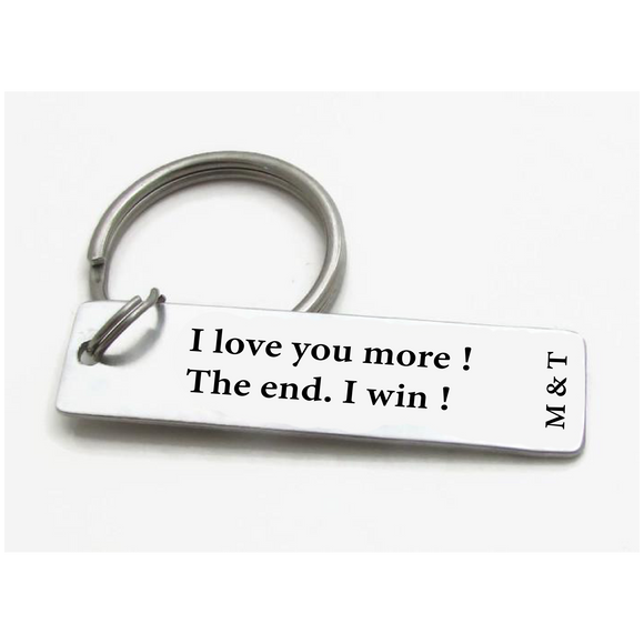 I Love You More Keychain. The End. I Win Keychain