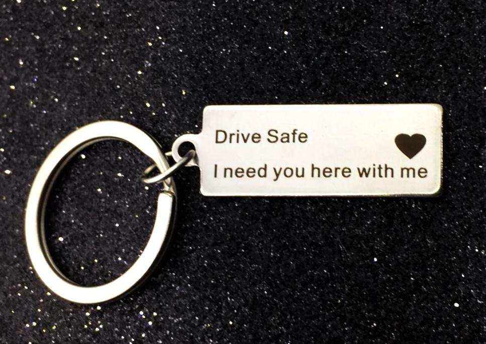 Drive safe, I need you here with me Laser engraved keychain