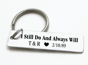 Personalized I Still Do And Always Will Keychain with Initials and Date