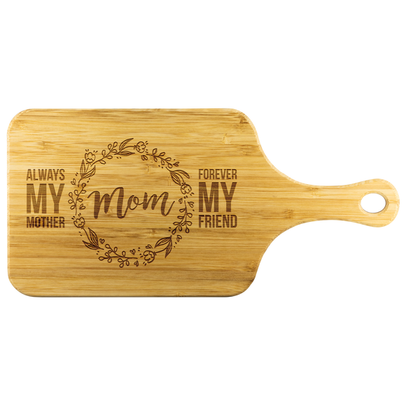 Always My Mother, Forever My Friend Cutting Board