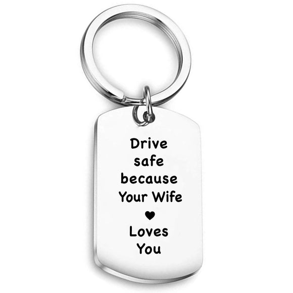 Drive Safe keychain for Husband