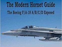 The Modern Hornet Guide: F/A-18A/B/C/D Exposed