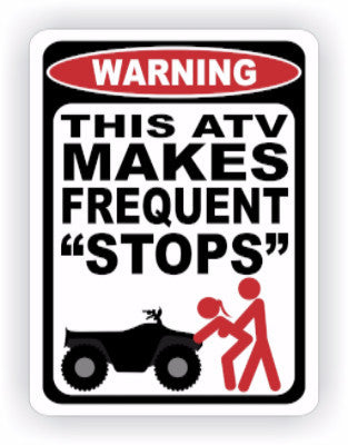 ATV Makes Frequent Stops Warning Decal - MxNumbers