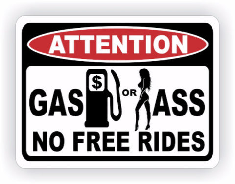 Gas or Ass No Free Rides Warning Decal - MxNumbers