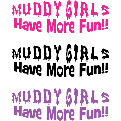Muddy Girls Have More Fun Decal - MxNumbers