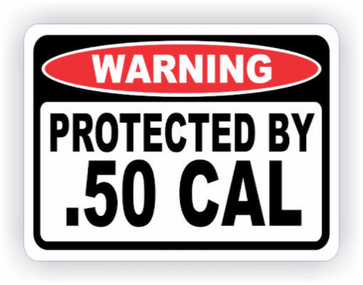 Protected By .50 Cal Warning Decal - MxNumbers