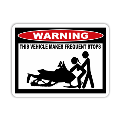Snowmobile Makes Frequent Stops Warning Decal - MxNumbers