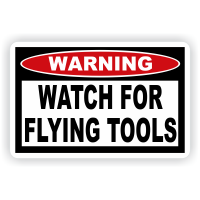 Watch For Flying Tools Warning Decal - MxNumbers