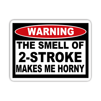 The Smell Of 2-Stroke Warning Decal - MxNumbers