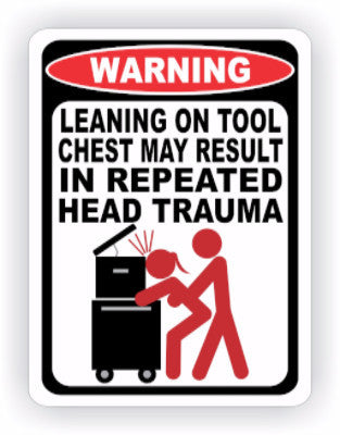 Leaning on Tool Chest Warning Decal - MxNumbers