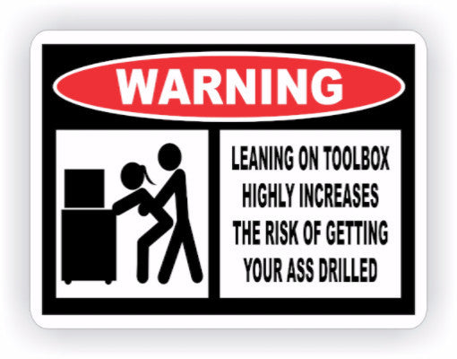 Leaning on Toolbox Warning Decal - MxNumbers