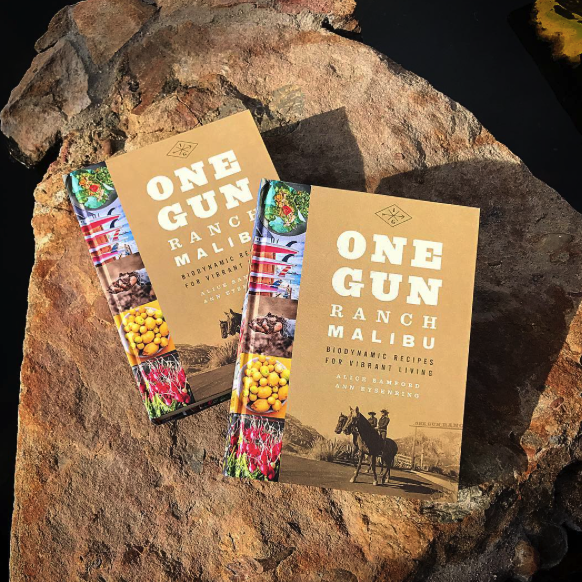 One Gun Ranch Malibu: Biodynamic Recipes For Vibrant Living