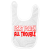 Part Polish All Trouble Baby Bib