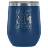 I Just Want To Drink Wine and Eat Pierogi Wine Tumbler - My Polish Heritage