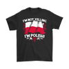 Not Yelling Polish Shirt - My Polish Heritage