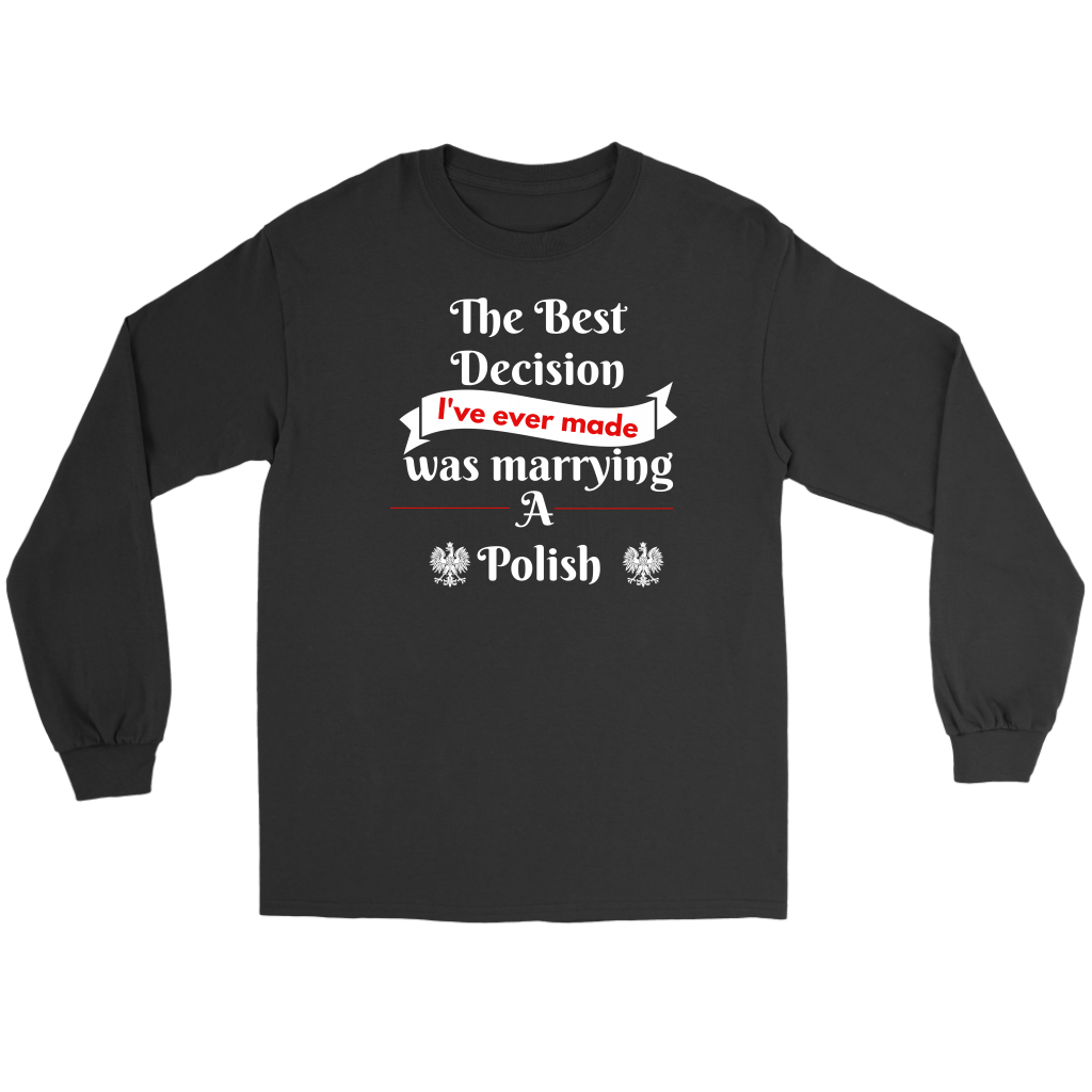 Best Decision I've ever made was marrying a Polish Tanks tops, t-shirts and hoodies