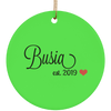Busia est. 2019 Ceramic Circle Ornament- Multiple Color Options