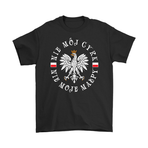 Not My Circus, Not My Monkeys (Polish) Shirt
