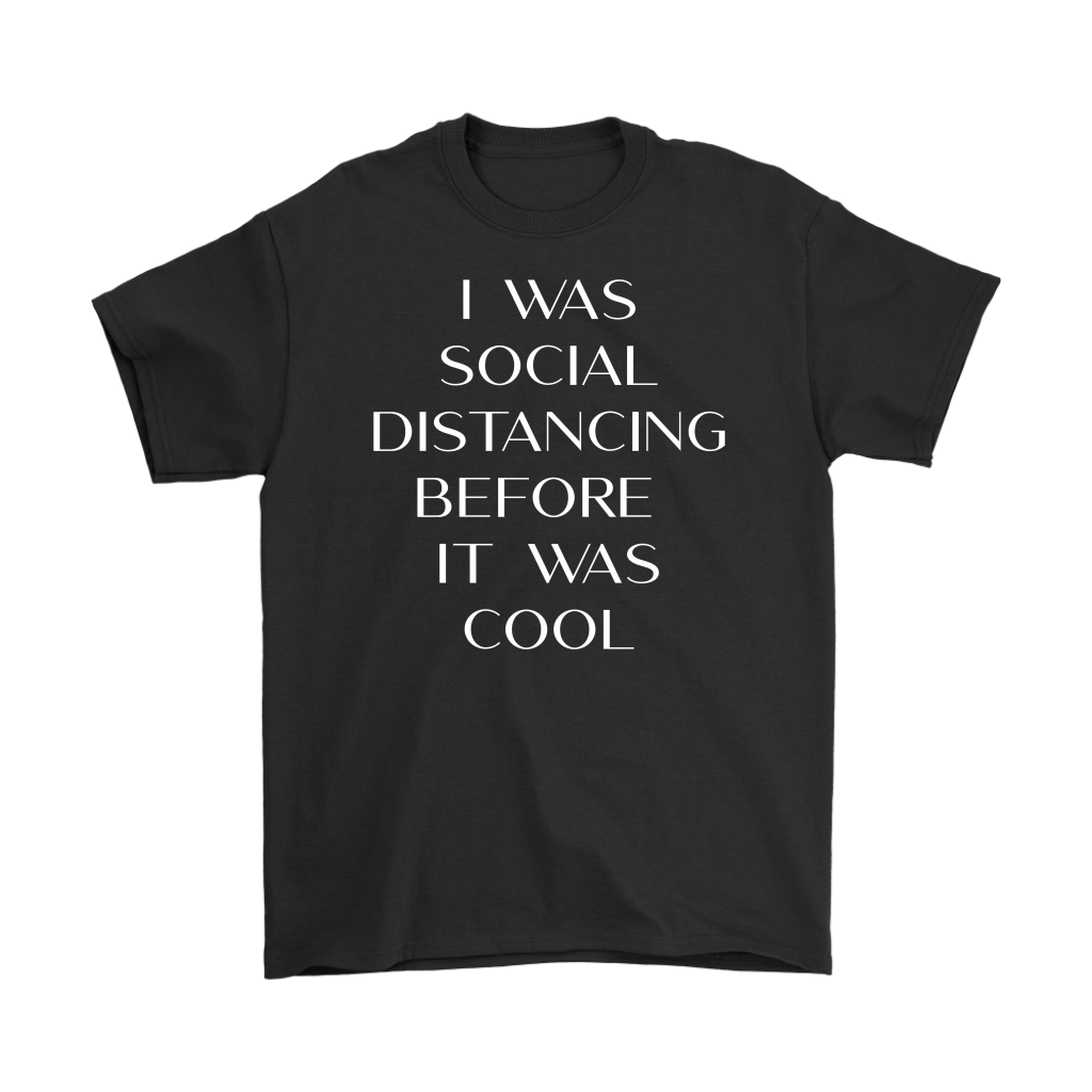 I was social distancing before it was cool tank tops, shirts and hoodies