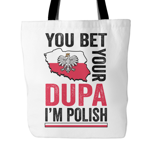 You Bet I'm Polish Tote Bag