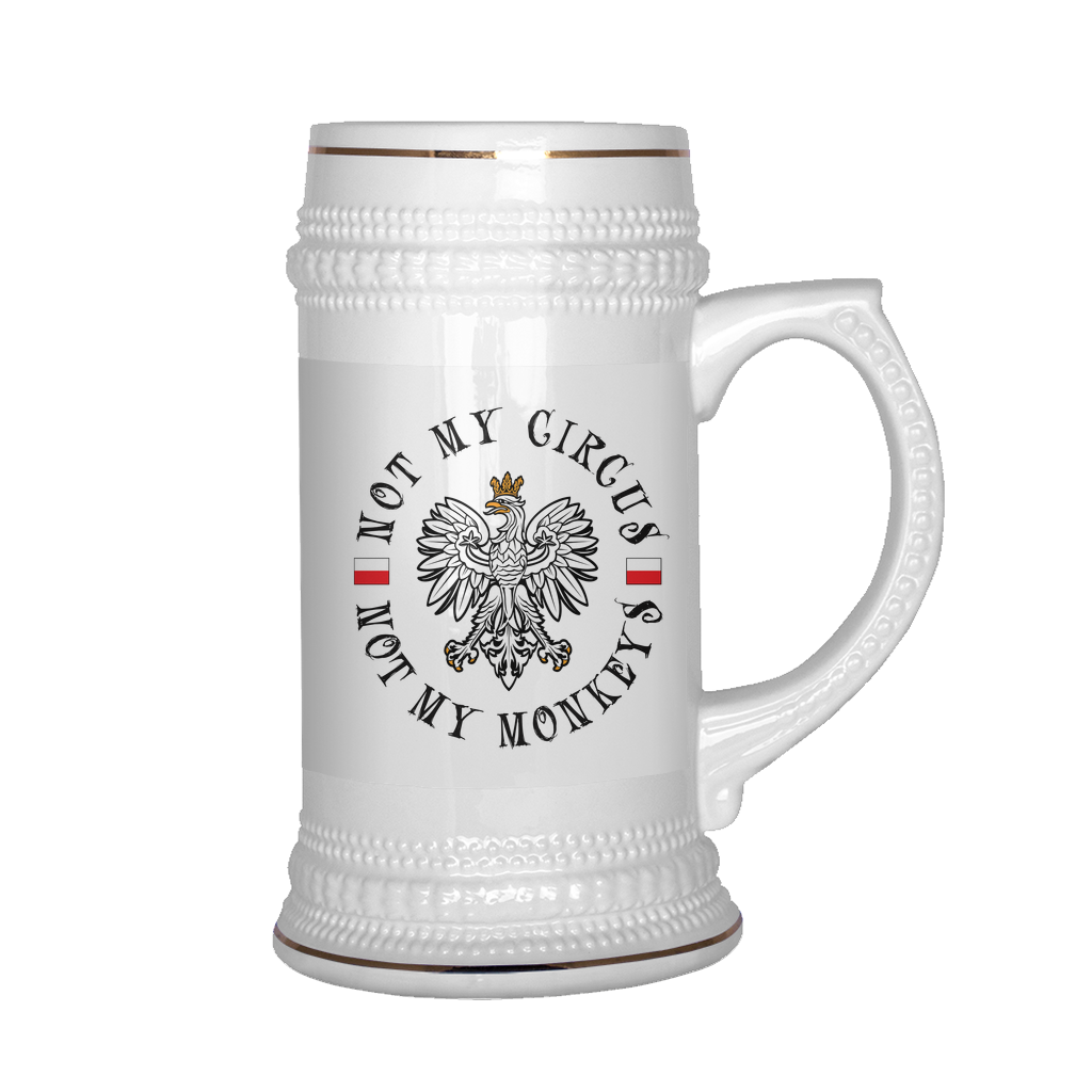 Not My Circus Not My Monkeys Beer Stein - My Polish Heritage