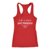 Life is Short. Eat Pierogi tank top, tshirts and hoodies, multiple colors.