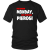 Too Much Monday, Not Enough Pierogi. Tank Tops, Shirts and Hoodies