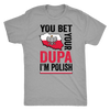 You Bet I'm Polish Shirt - More Colors