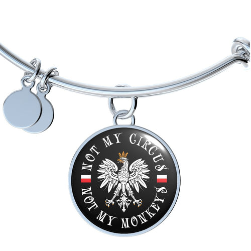 Not My Circus Not My Monkeys With Black Circle Charm Bangle - My Polish Heritage