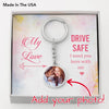 My Love Drive Safe, I need you here with me keychain, Personalized.