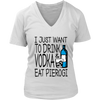 Drink Vodka and Eat Pierogi in Light Shirt - My Polish Heritage