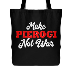 Make Pierogi Not War Tote Bag