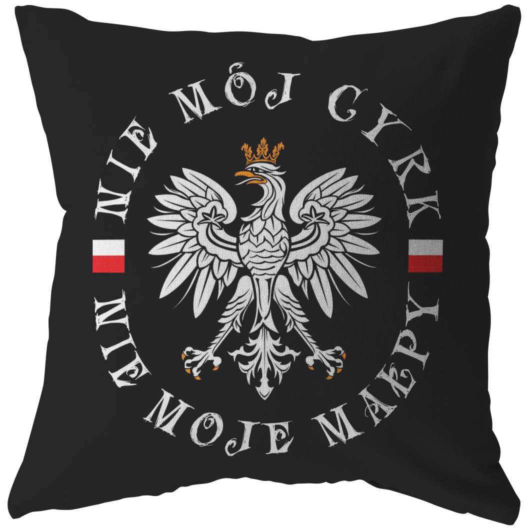 Polish Not My Circus Pillow