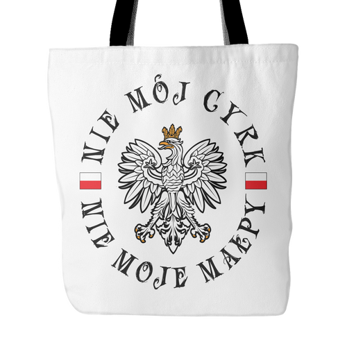 Polish Not My Circus Tote Bag